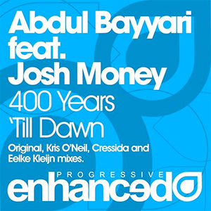 Abdul Bayyari feat. Josh Money - 400 Years Till Dawn (Kris O'Neil Remix) [Enhanced Progressive]