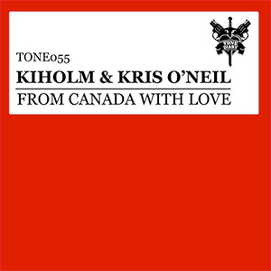 Kiholm & Kris O'Neil - From Canada With Love [Tone Diary / Spinnin']