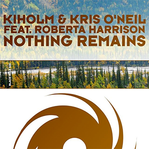 Kiholm & Kris O'Neil feat. Roberta Harrison - Nothing Remains [Black Hole Recordings]