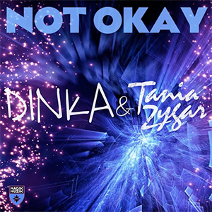 Dinka feat. Tanya Zygar - Not Okay (Kris O'Neil Remix) [Magik Muzik / Black Hole]