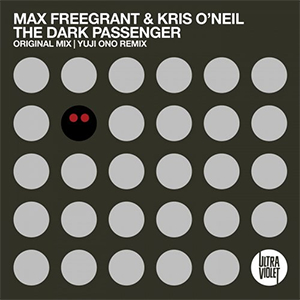 Max Freegrant & Kris O'Neil - The Dark Passenger [UltraViolet Music]