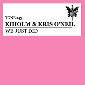 Kiholm & Kris O'Neil - We Just Did [Tone Diary / Spinnin']