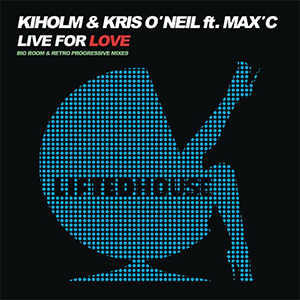 Kiholm & Kris O'Neil feat. Max'C - Live For Love [Lifted House]