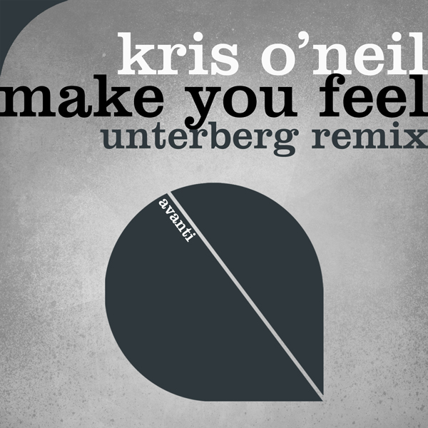 Kris O'Neil - Make You Feel (Unterberg Remix) [Avanti]