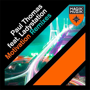 Paul Thomas feat. LadyStation - Motivation (Kris O'Neil Remix) [Magik Muzik / Black Hole]