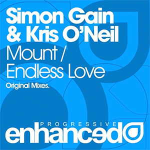 Simon Gain & Kris O'Neil - Mount / Endless Love [Enhanced Progressive]