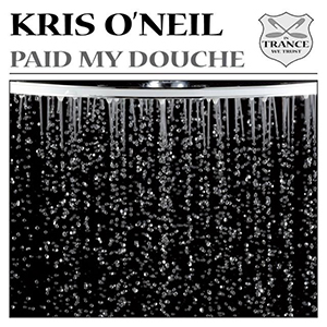 Kris O'Neil - Paid My Douche [In Trance We Trust / Black Hole Recordings]